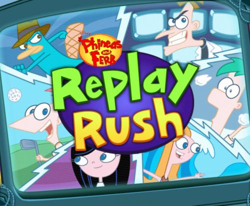 Replay Rush: Phineas and Ferb