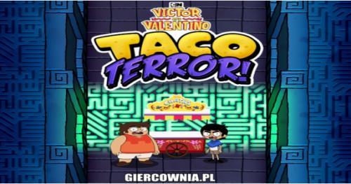Victor and Valentino Taco Terror