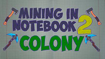 Mining in Notebook 2 Colony